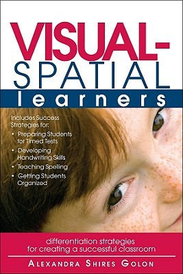 Visual-Spatial Learners Differentiation Strategies for Creating a Successful Classroom