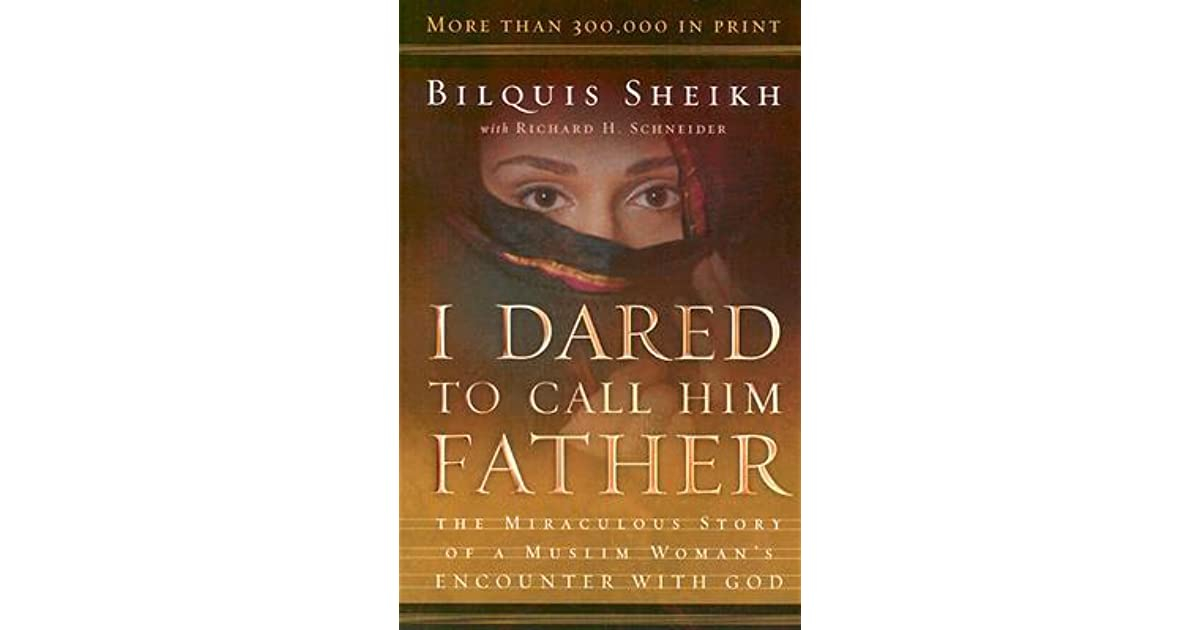 I Dared to Call Him Father: The Miraculous Story of a Muslim