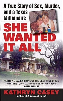 Read She Wanted It All By Kathryn Casey