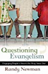 Questioning Evangelism: Engaging People's Hearts the Way Jesus Did