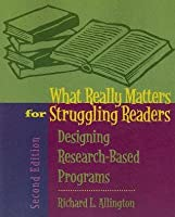 What Really Matters for Struggling Readers: Designing Research-Based Programs