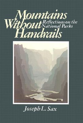 Mountains Without Handrails: Reflections on the National Parks
