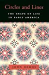 Circles and Lines: The Shape of Life in Early America