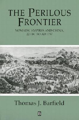 The Perilous Frontier by Thomas J. Barfield