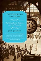 Conquering Gotham: Building Penn Station and Its Tunnels
