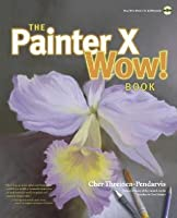 The Painter X Wow! Book [With CDROM]