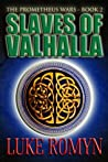 Slaves of Valhalla (The Prometheus Wars, #2)