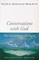 Conversations with God An Uncommon Dialogue by Walsch, Neale Donald  ON Feb-06-1997, Paperback