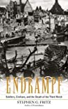 Endkampf: Soldiers, Civilians, and the Death of the Third Reich