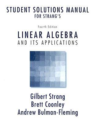 Student Solutions Manual for Strang's Linear Algebra and Its