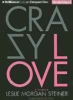 Crazy Love: A Memoir