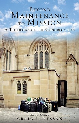 Beyond Maintenance to Mission by Craig L. Nessan