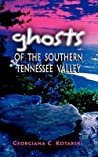 Ghosts of the Southern Tennessee Valley