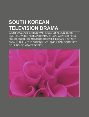 South Korean Television Drama: Salut D'amour, Stained Glass, Dae Jang Geum, High Kick!, Princess Hours, Dae Jo Yeong, Boys Over Flowers