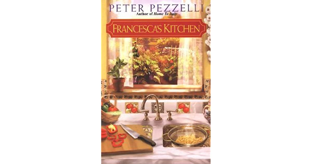 Francescas Kitchen By Peter Pezzelli