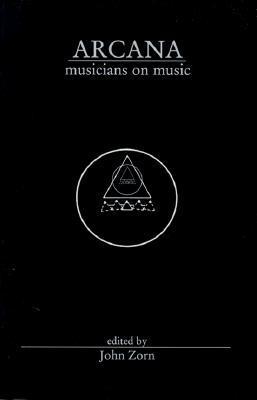 Arcana: Musicians on Music