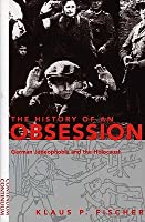 History of an Obsession: German Judeophobia and the Holocaust