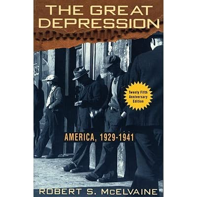 The Great Depression: America 1929-1941 by Robert S  McElvaine