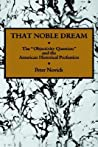 That Noble Dream by Peter Novick