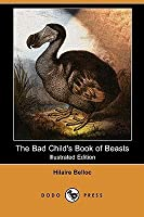 The Bad Child's Book of Beasts (Illustrated Edition)