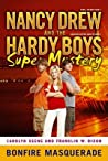 Bonfire Masquerade (Nancy Drew: Girl Detective and the Hardy Boys: Undercover Brothers Super Mystery, #5)
