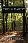 Trivium Mastery by Diane Lockman