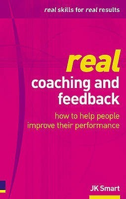 Real-Coaching-Feedback-How-to-Help-People-Improve-Their-Performance