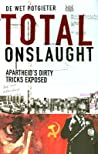 Total Onslaught: Apartheid's Dirty Tricks Exposed