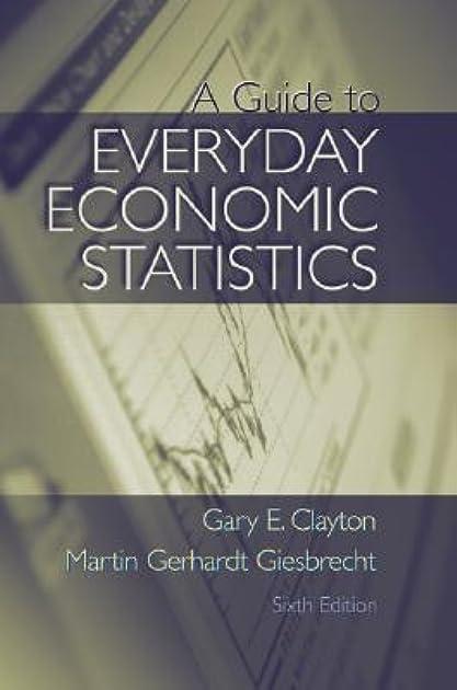 a guide to everyday economic statistics by gary e clayton rh goodreads com GDP Economic Statistics a guide to everyday economic statistics ebook