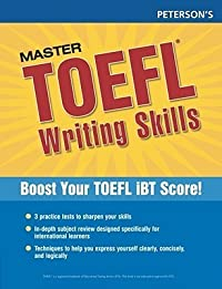 Master TOEFL Writing Skills: Master the Writing Strategies You Need to Get the Score You Want