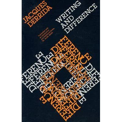 derrida jacques writing and difference