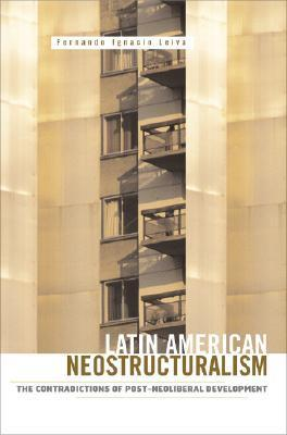 Latin American Neostructuralism  The Contradictions of Post-Neoliberal Development