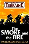 The Smoke and the Fire: Myths and Anti-Myths of War, 1861-1945