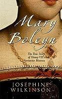 Mary Boleyn: The True Story of Henry VIII's Mistress
