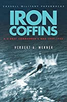 Iron Coffins: A U-Boat Commander's War, 1939-1945
