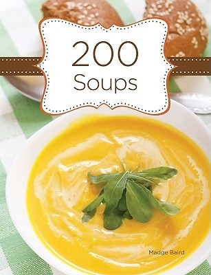 200 Soups by Madge Baird
