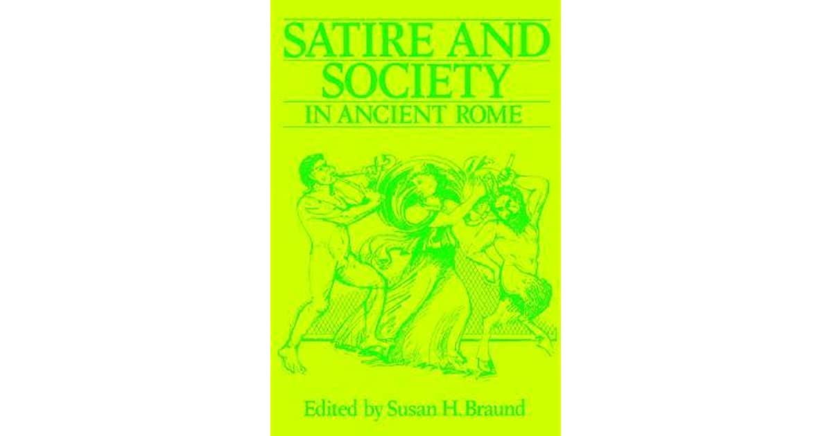 Satire And Society In Ancient Rome By S H Braund