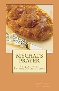 Mychal's Prayer: Praying with Father Mychal Judge