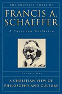 The Complete Works of Francis A. Schaeffer: A Christian Worldview
