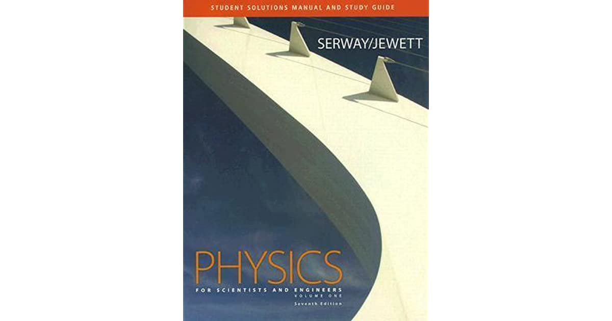 Student solutions manual and study guide for serwayjewetts physics student solutions manual and study guide for serwayjewetts physics for scientists and engineers volume 1 by raymond a serway fandeluxe Gallery