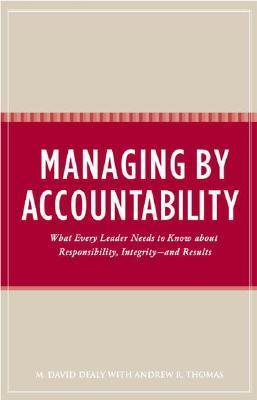 Managing-by-Accountability-What-Every-Leader-Needs-to-Know-about-Responsibility-Integrity-and-Results