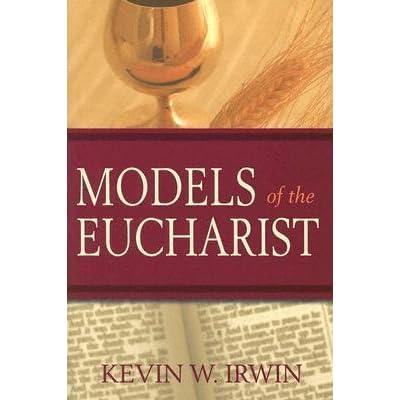 Models of the Eucharist.