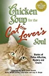 Chicken Soup for the Cat Lover's Soul by Jack Canfield
