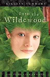 Into the Wildewood (Faire Folk Trilogy #2)