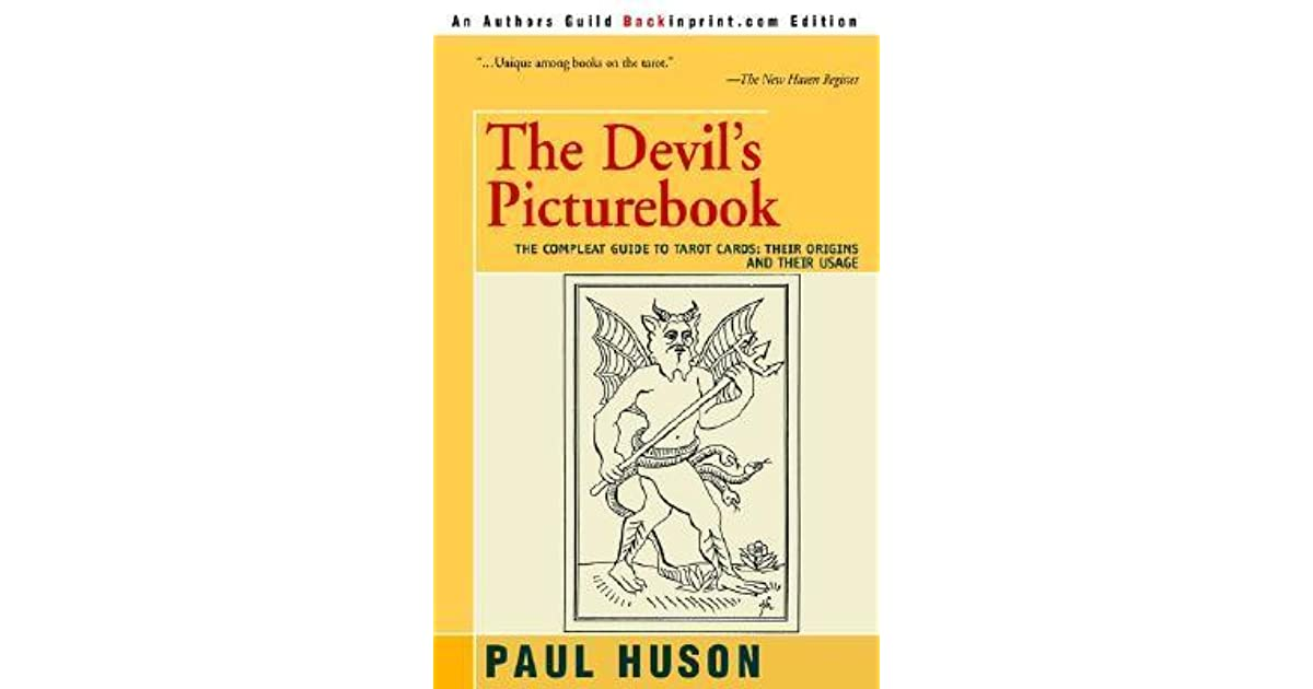 The Devil's Picturebook: The Compleat Guide to Tarot Cards