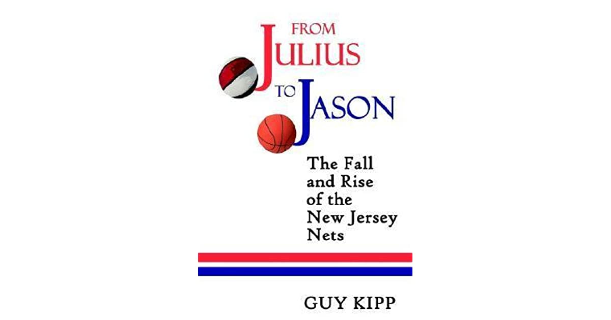 new concept 22c4f 11cce From Julius to Jason: The Fall and Rise of the New Jersey ...