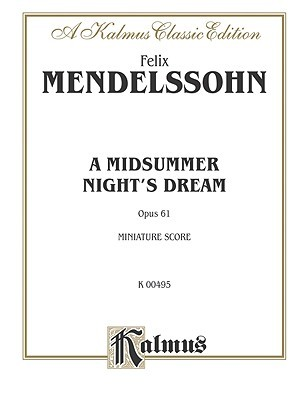 A Midsummer Night's Dream, Op. 61: Women's Voices & Orch. (German, English Language Edition), Comb Bound Miniature Score