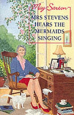 Mrs. Stevens Hears the Mermaids Singing by May Sarton