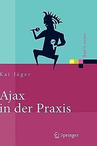 Ajax in der Praxis: Grundlagen, Konzepte, Lösungen