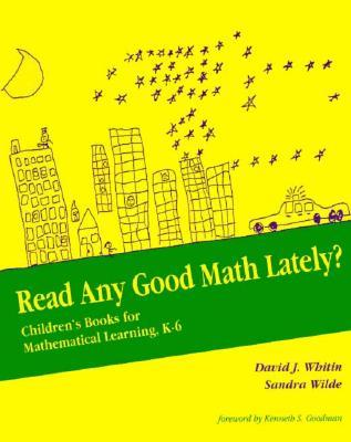 Read Any Good Math Lately?: Children's Books for Mathematical Learning, K-6